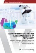 Naturwissenschaftliches Experimentieren im Unterricht