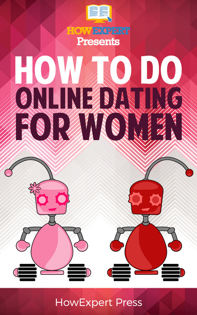 How to Do Online Dating For Women: Your Step-By...