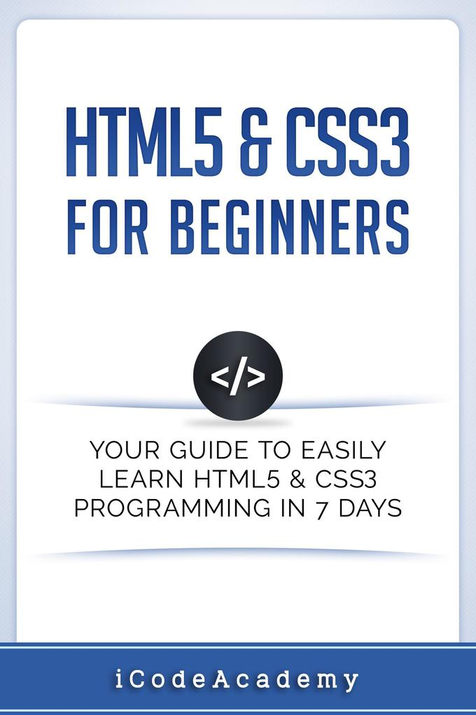 HTML5 & CSS3 For Beginners: Your Guide To Easil...