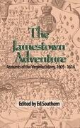 The Jamestown Adventure: Accounts of the Virginia Colony, 1605-1614