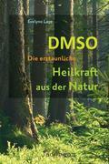 DMSO - Die erstaunliche Heilkraft aus der Natur
