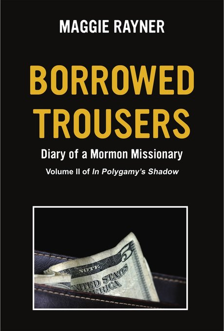 Borrowed Trousers, Diary of a Mormon Missionary...
