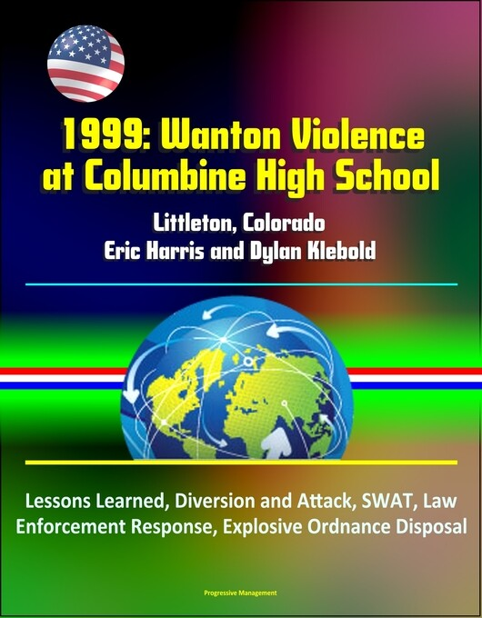 1999: Wanton Violence at Columbine High School ...