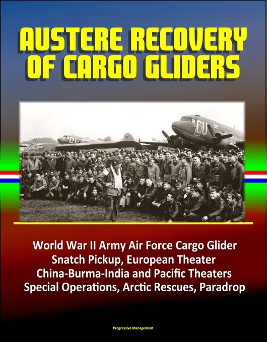 Austere Recovery of Cargo Gliders: World War II...