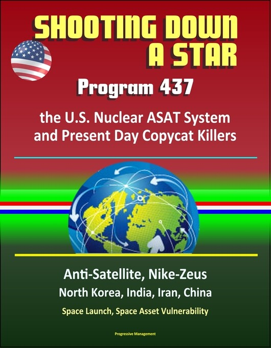 Shooting Down a Star: Program 437, the U.S. Nuc...