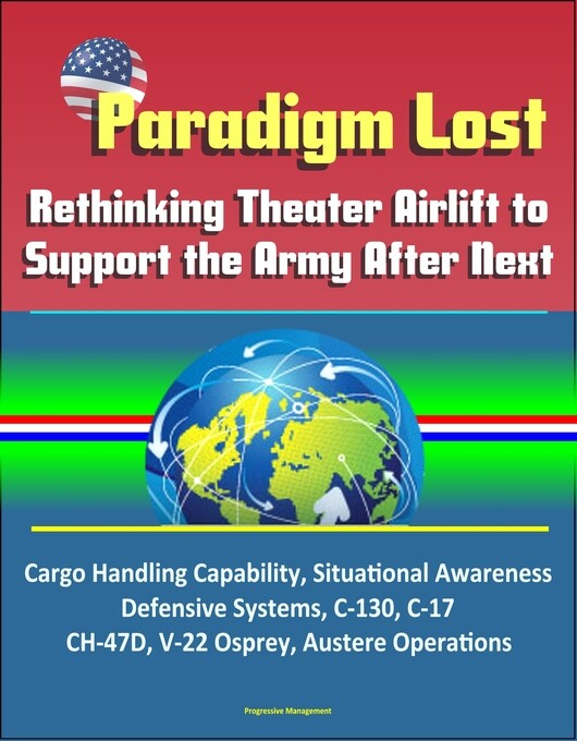 Paradigm Lost: Rethinking Theater Airlift to Su...