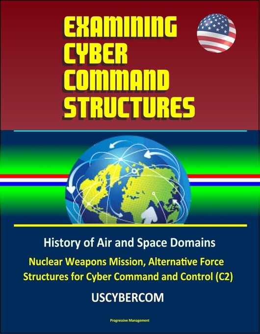 Examining Cyber Command Structures - History of...