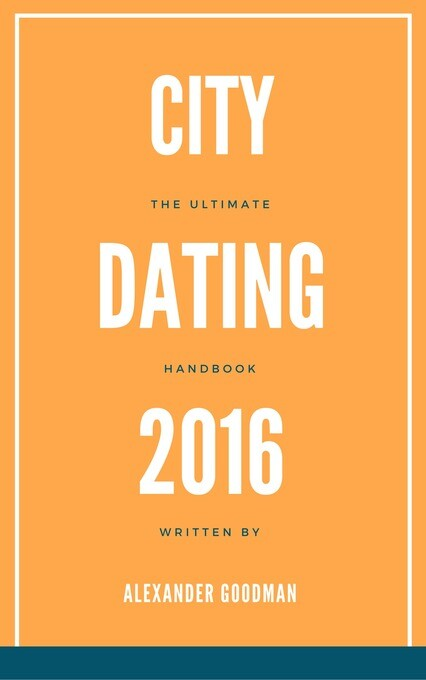 City Dating 2016: The Ultimate Handbook als eBo...