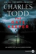The Gate Keeper: An Inspector Ian Rutledge Mystery
