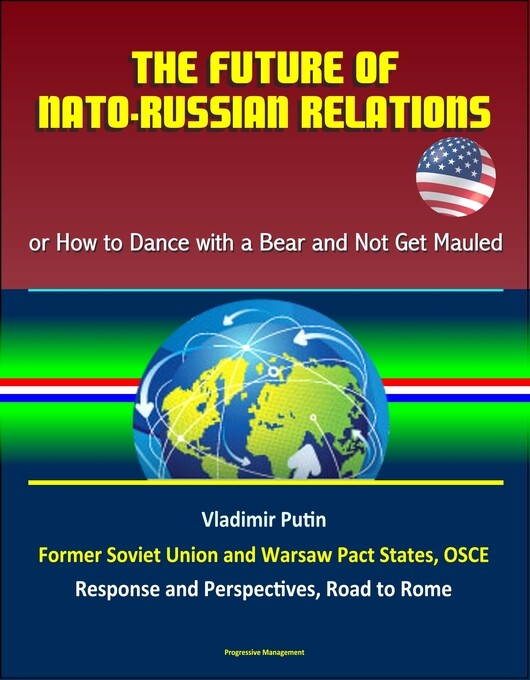 The Future of NATO: Russian Relations - or How ...