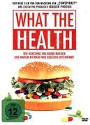 What Tthe Health - Wie Konzerne uns krank machen und warum niemand was dagegen unternimmt