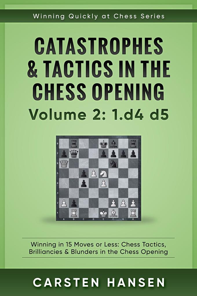Winning Quickly at Chess: Catastrophes & Tactic...
