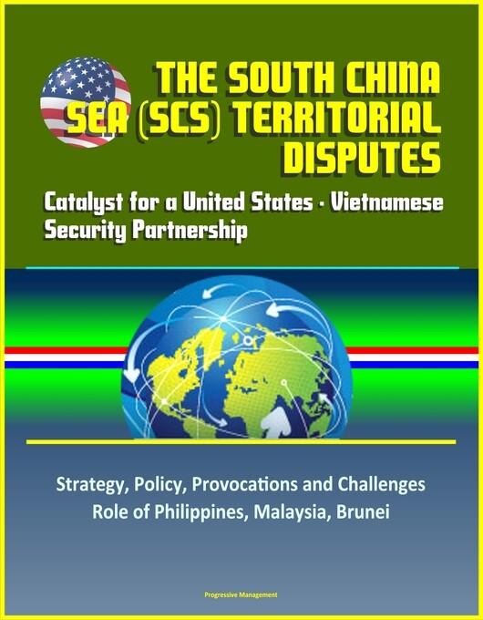 The South China Sea (SCS) Territorial Disputes:...