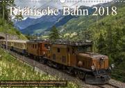 Rhätische Bahn 2018CH-Version (Wandkalender 2018 DIN A3 quer)