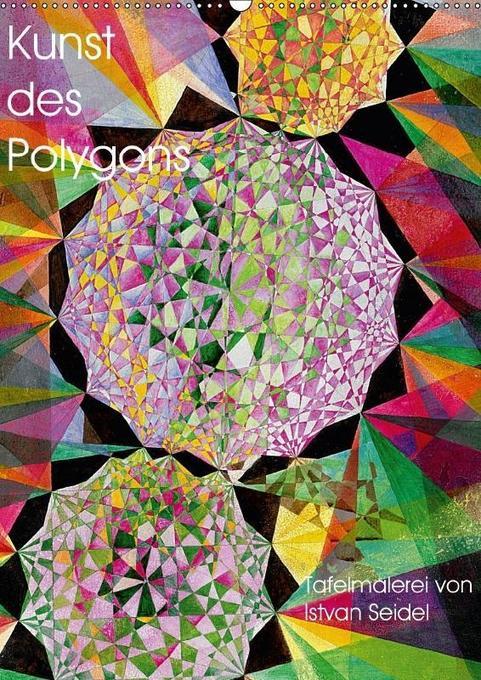 Kunst des Polygons (Wandkalender 2018 DIN A2 ho...