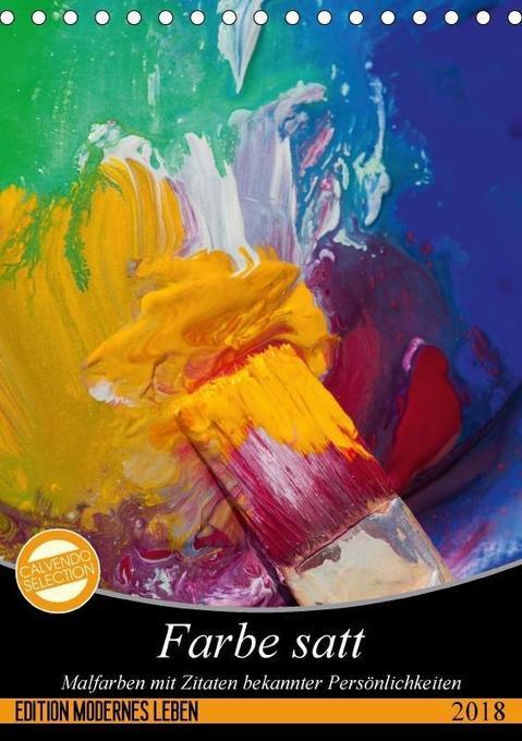 Farbe satt (Tischkalender 2018 DIN A5 hoch) Die...