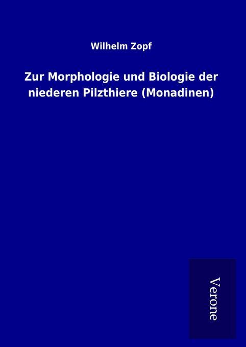 Zur Morphologie und Biologie der niederen Pilzt...