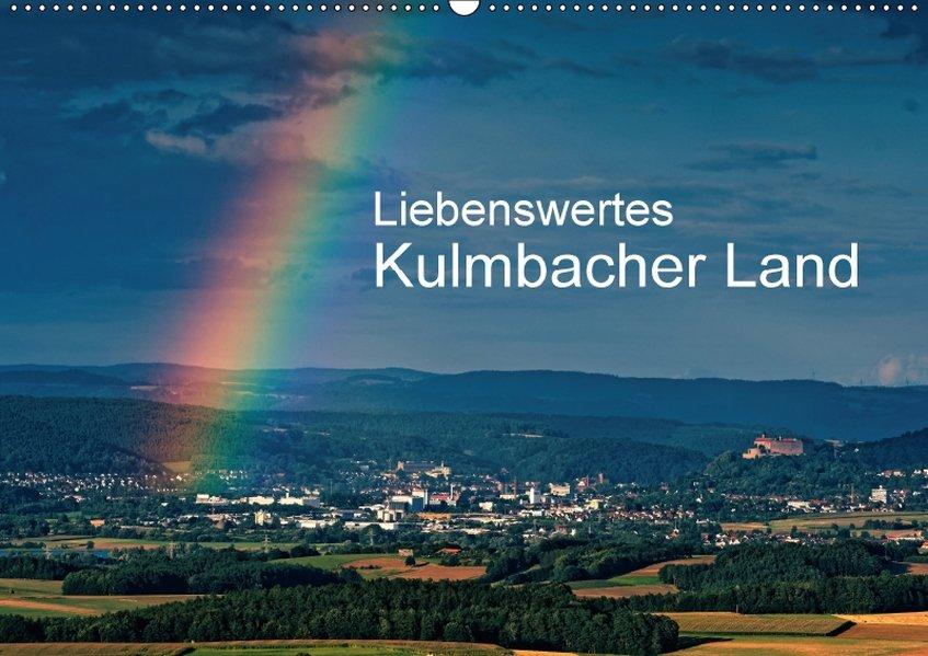 Liebenswertes Kulmbacher Land (Wandkalender 201...