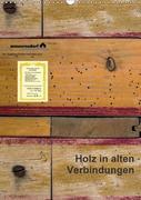 Holz in alten Verbindungen (Wandkalender 2018 DIN A3 hoch) Dieser erfolgreiche Kalender wurde dieses Jahr mit gleichen Bildern und aktualisiertem Kalendarium wiederveröffentlicht.