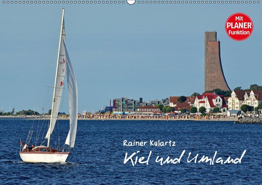 Kiel und Umland (Wandkalender 2018 DIN A2 quer)...