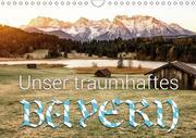 Unser traumhaftes Bayern (Wandkalender 2018 DIN A4 quer) Dieser erfolgreiche Kalender wurde dieses Jahr mit gleichen Bildern und aktualisiertem Kalendarium wiederveröffentlicht.