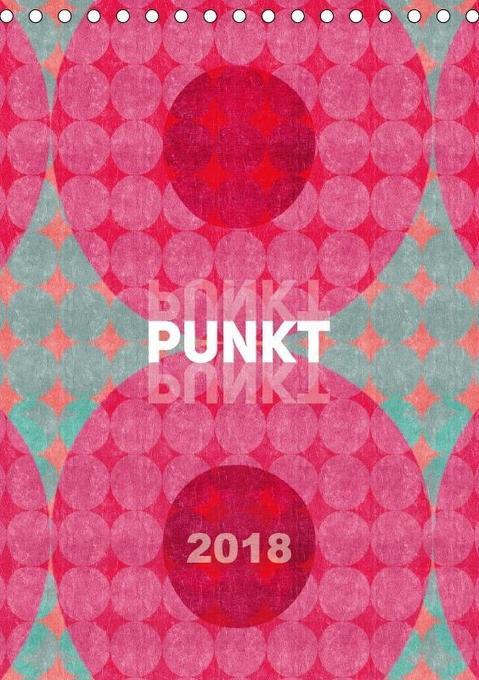 Punkt Punkt Punkt (Tischkalender 2018 DIN A5 ho...