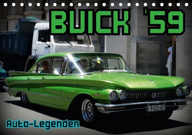 Auto-Legenden: Buick `59 (Tischkalender 2018 DI...