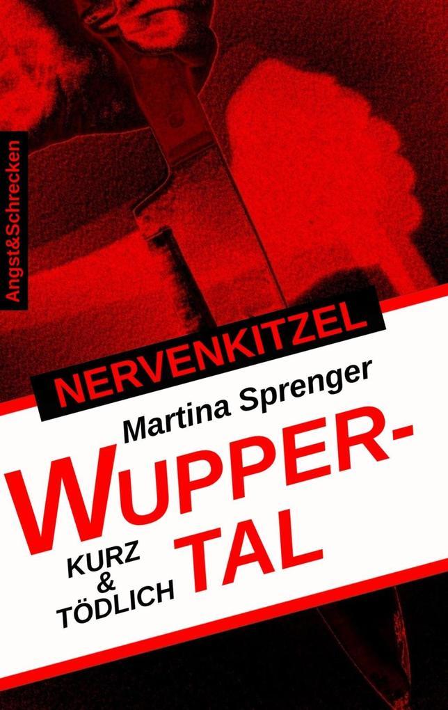 Nervenkitzel Wuppertal als Taschenbuch von Mart...
