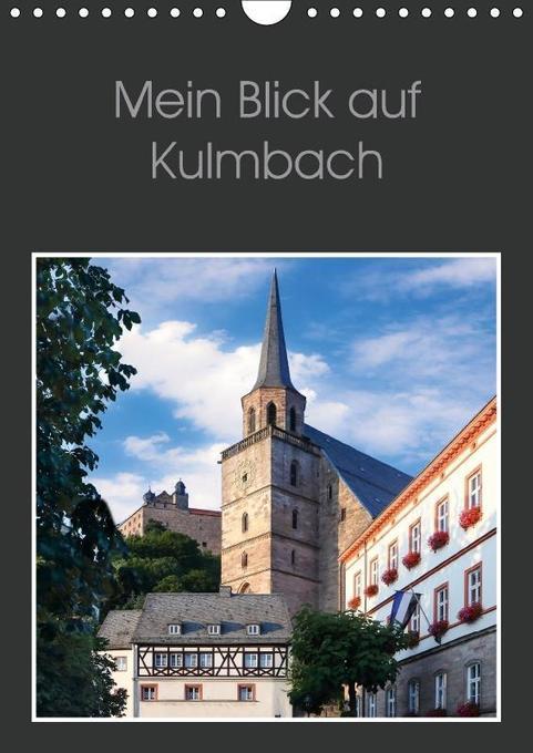 Mein Blick auf Kulmbach (Wandkalender 2018 DIN ...