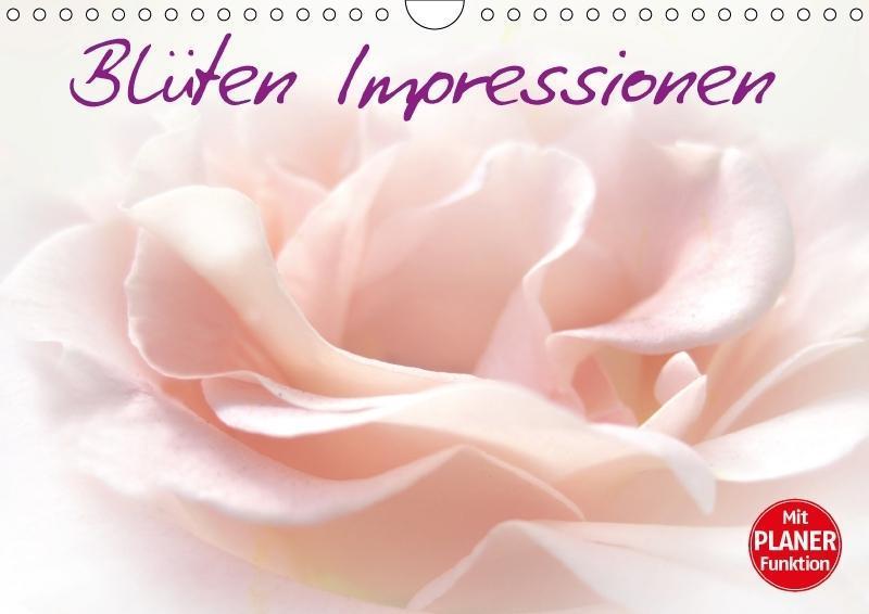 Blüten Impressionen (Wandkalender 2018 DIN A4 q...