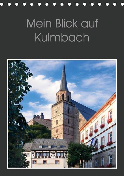 Mein Blick auf Kulmbach (Tischkalender 2018 DIN...