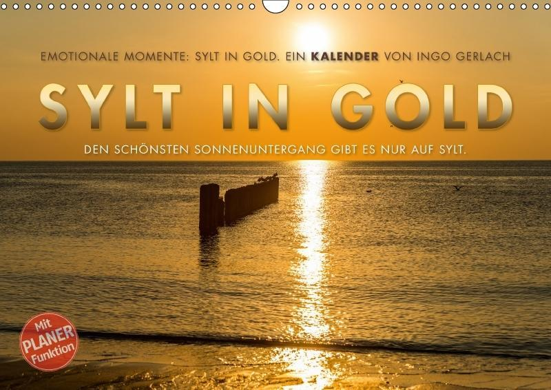Emotionale Momente: Sylt in Gold. (Wandkalender...