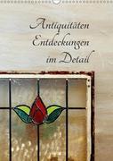 Antiquitäten - Entdeckungen im Detail (Wandkalender 2018 DIN A3 hoch) Dieser erfolgreiche Kalender wurde dieses Jahr mit gleichen Bildern und aktualisiertem Kalendarium wiederveröffentlicht.