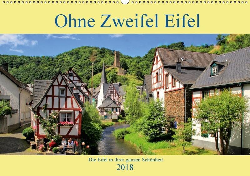 Ohne Zweifel Eifel (Wandkalender 2018 DIN A2 qu...