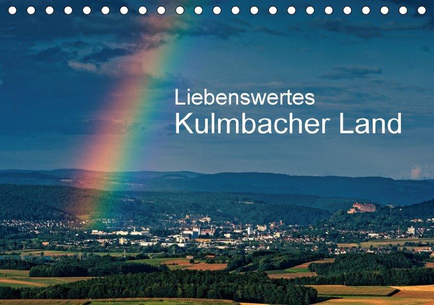 Liebenswertes Kulmbacher Land (Tischkalender 20...