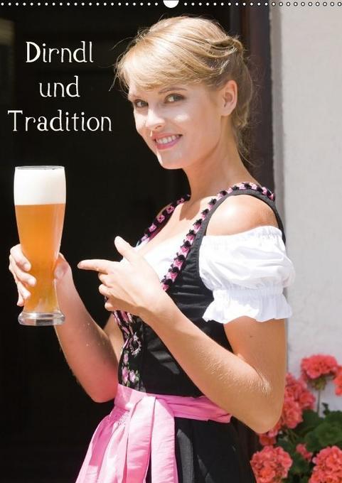Dirndl und Tradition (Wandkalender 2018 DIN A2 ...