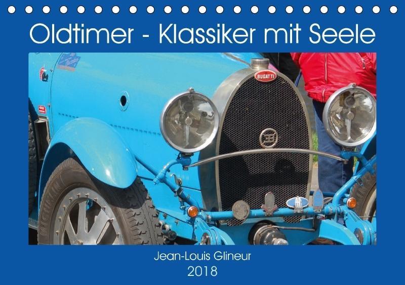 Oldtimer - Klassiker mit Seele (Tischkalender 2...