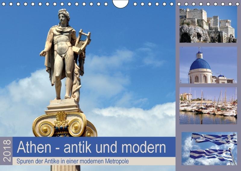 Athen - antik und modern (Wandkalender 2018 DIN...