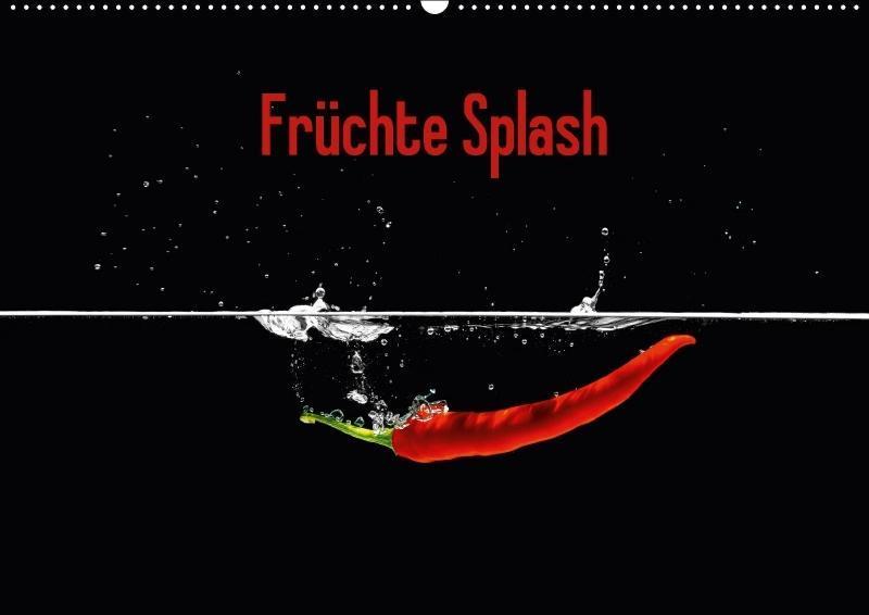 Früchte Splash (Wandkalender 2018 DIN A2 quer) ...