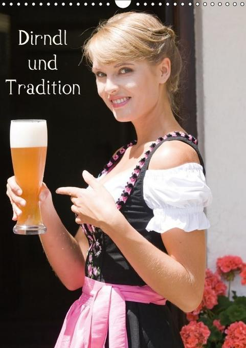 Dirndl und Tradition (Wandkalender 2018 DIN A3 ...