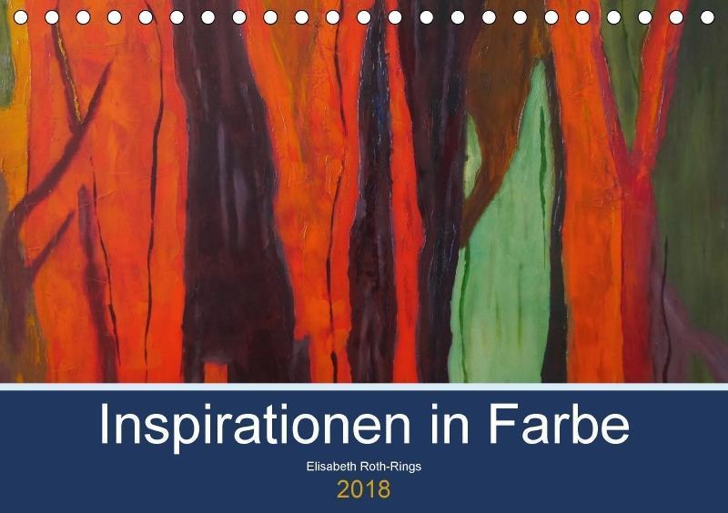 Inspiration in Farbe (Tischkalender 2018 DIN A5...