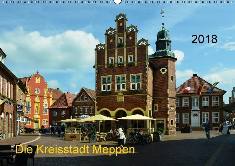 Die Kreisstadt Meppen (Wandkalender 2018 DIN A2...