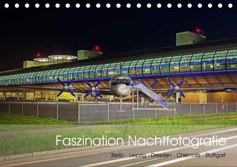 Faszination Nachtfotografie - Berlin - Leipzig ...