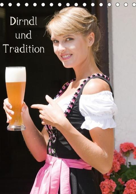 Dirndl und Tradition (Tischkalender 2018 DIN A5...