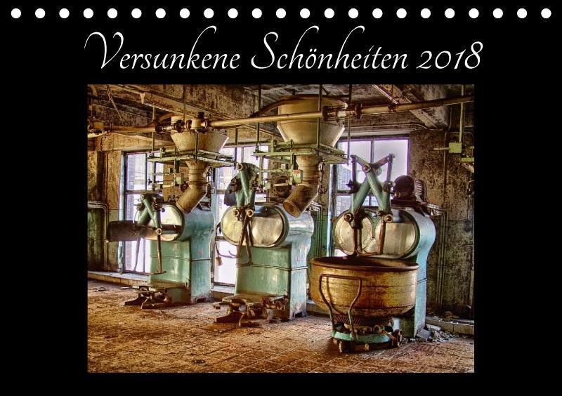Versunkene Schönheiten 2018 (Tischkalender 2018...