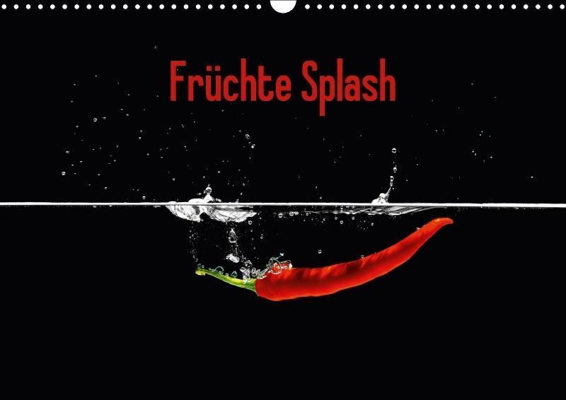 Früchte Splash (Wandkalender 2018 DIN A3 quer) ...