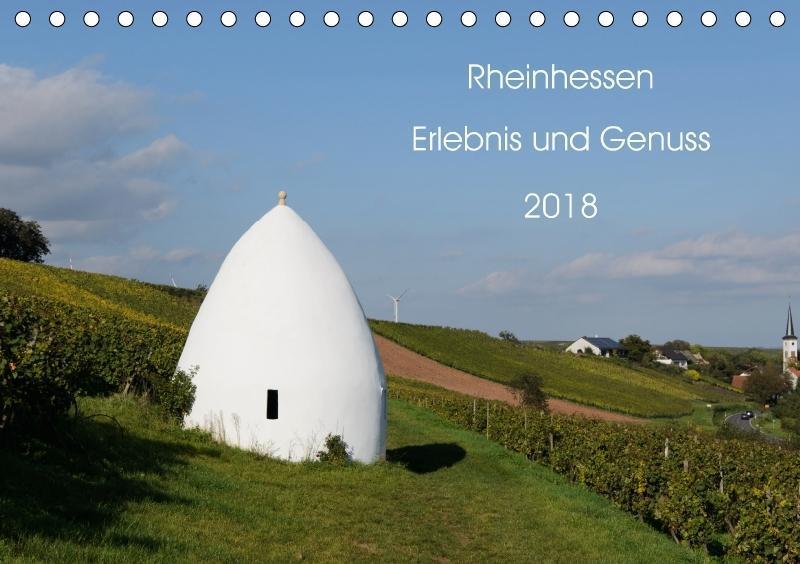 Rheinhessen - Erlebnis und Genuss (Tischkalende...