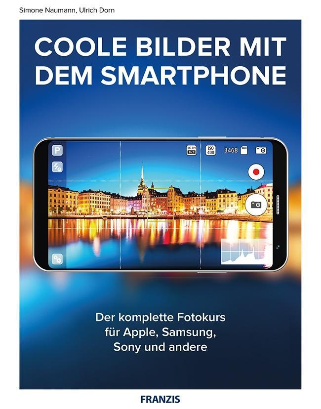 Coole Fotos mit dem Smartphone als Buch von Ulr...