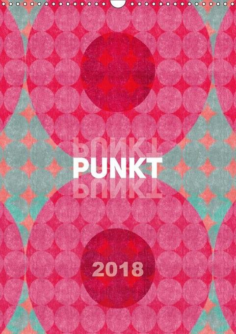 Punkt Punkt Punkt (Wandkalender 2018 DIN A3 hoc...