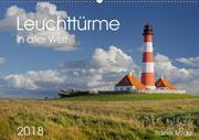 Leuchttürme in aller Welt 2018 (Wandkalender 2018 DIN A2 quer) Dieser erfolgreiche Kalender wurde dieses Jahr mit gleichen Bildern und aktualisiertem Kalendarium wiederveröffentlicht.
